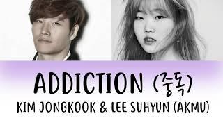 Kim Jongkook & Lee Suhyun AKMU   Addiction 중독 HAN ROM ENG LYRICS HD