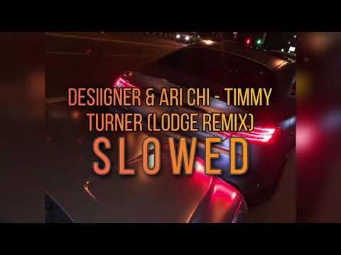 Desiigner & Ari Chi - Timmy Turner (LODGE Remix) SLOWED