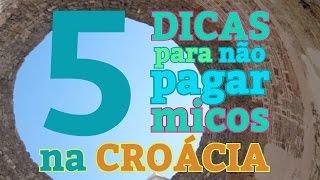 5 dicas para não pagar micos na Croácia