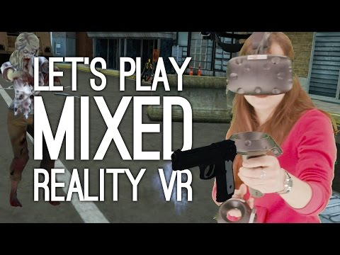 Mixed Reality VR: Let