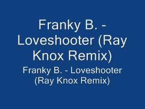 Franky B. - Loveshooter (Ray Knox Remix)