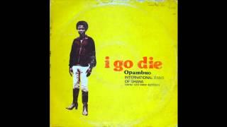 Opambuo International Band of Ghana- I Go Die