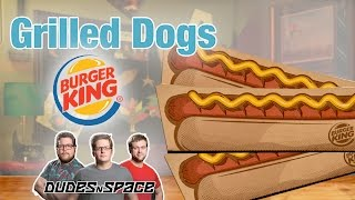 Burger King Grilled Dogs - Review - Dudes N Space