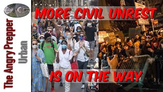 More Civil Unrest Is On The Way