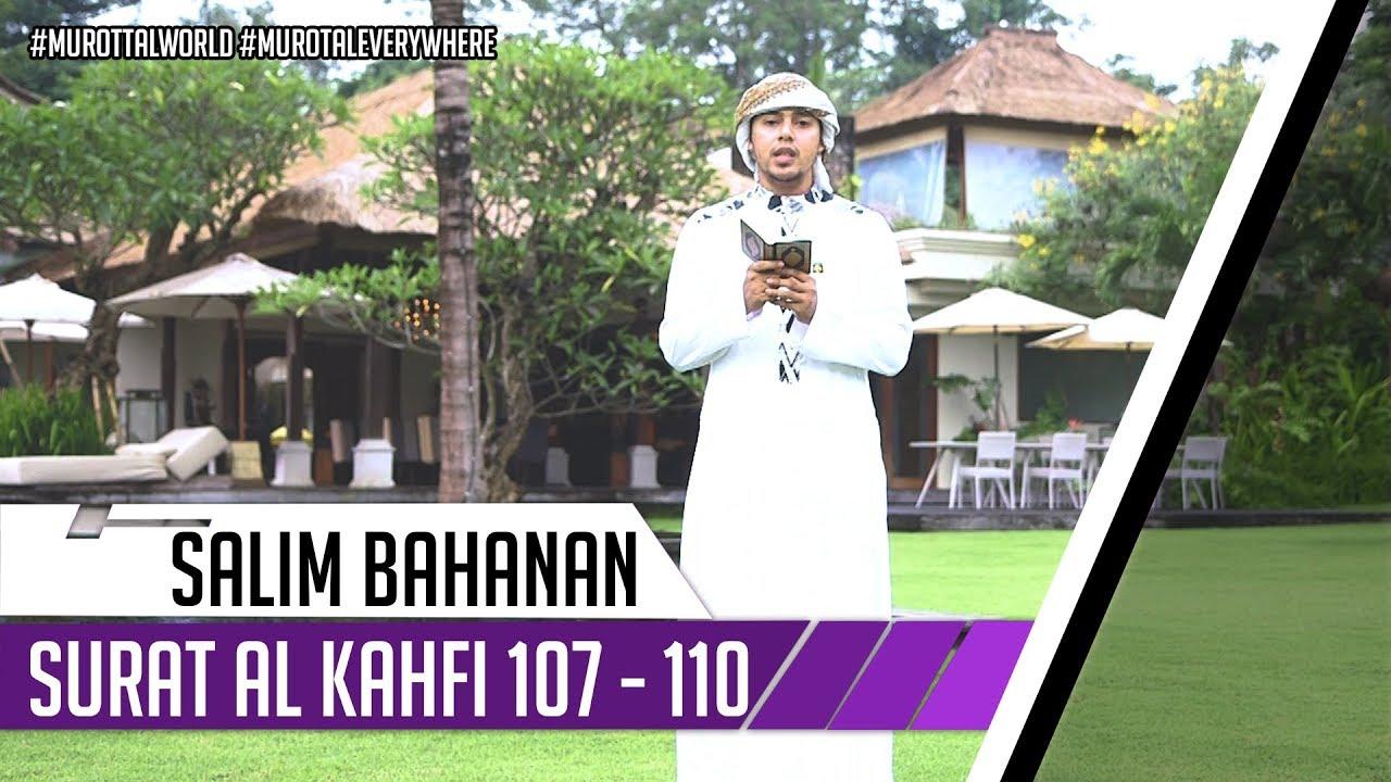 Best Recitation Surat Al Kahfi 107 110 Salim Bahanan