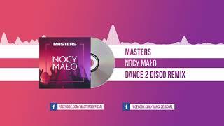 Masters - Nocy Mało (Dance 2 Disco Remix)