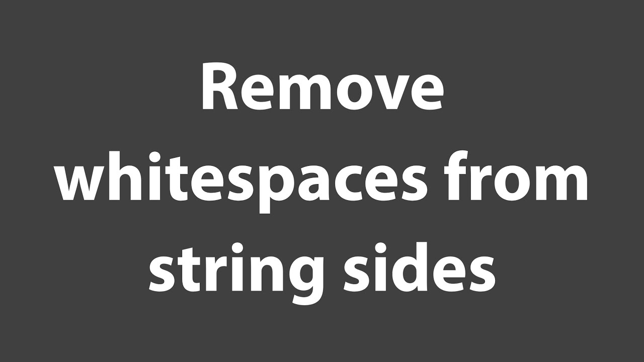 Remove whitespace from both sides of a string with JavaScript