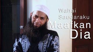 Renungan Islami: Wahai Saudaraku, Maafkan Dirinya - Ustadz Dr. Syafiq Riza Basalamah, M.A.
