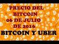 Precio Del Bitcoin 06 De Julio 2016 | Bitcoin Y Uber