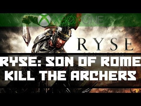Ryse: Son of Rome - Episode 4 - Kill the Archers - Gameplay Walkthrough - XBOX ONE