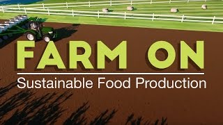 Farm On: Sustainable Food Production