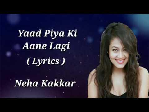 yaad-piya-ki-aane-lagi-(lyrics) -neha-kakkar -divya-khosla-k- -tanishk-b,janni,faisu,radhika&vinay