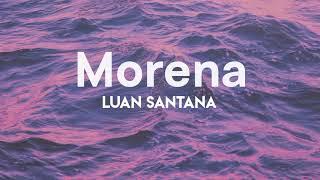 Luan Santana - Morena (Letra)