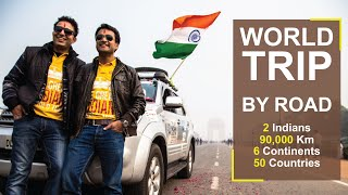 WORLD TRIP BY ROAD: 2 INDIANS | 90,000 KM | 6 CONTINENTS | 50 COUNTRIES | ROAD TRIP | SELF DRIVE