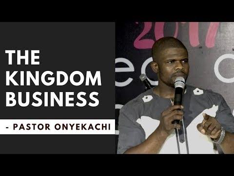 The Kingdom Business - Pastor Onyekachi @ Bangalore Revival Center