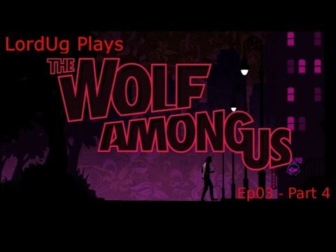 The Wolf Among Us : Ep03 - Final Part - Power corrupts!