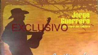 Jorge Guerrero Se Volvió a Rasca el Guerrero