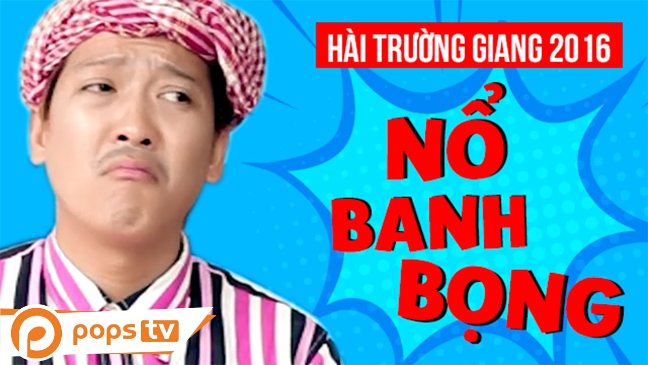 Hài Trường Giang – Nổ Banh Bọng – Lyna Thùy Linh [POPS TV]