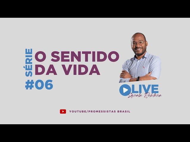 LB 335 O SENTIDO DA VIDA #06 PERGUNTAS CRUCIAIS