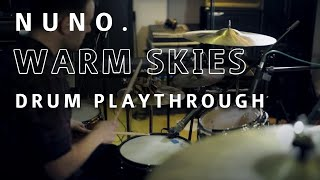 Nuno. - Warm Skies | Drum Playthrough