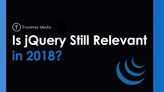 Is jQuery Still Relevant in 2018?