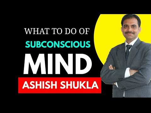 How to change Subconscious to conscious ?