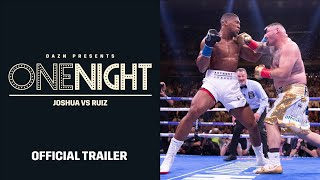 One Night: Joshua Vs. Ruiz (official Trailer)