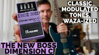 THE NEW BOSS DIMENSION C PEDAL classic mod FX WAZA-style