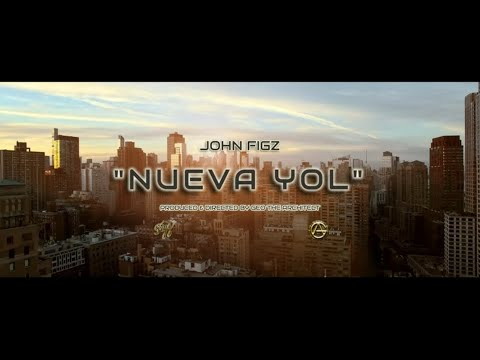 DOWNLOAD: John Figz – Nueva Yol' [Official Video] (Dir. Geo The Architect) Mp4 song