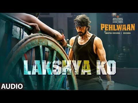 full-audio:-lakshya-ko-|-pehlwaan-|-kichcha-sudeepa-|-krishna-|-arjun-janya