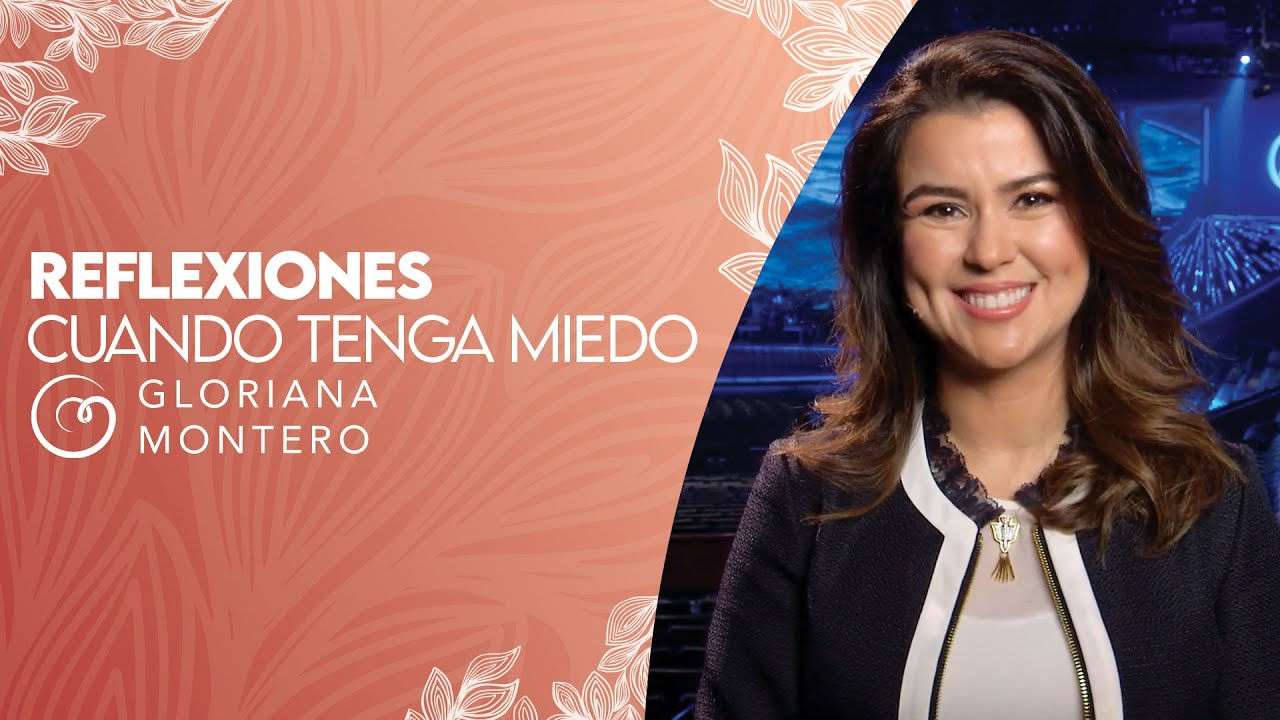 CUANDO TENGA MIEDO - Gloriana Montero | Reflexiones Cristianas Cortas
