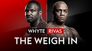 LIVE WEIGH IN! Dillian Whyte v Oscar Rivas 🥊