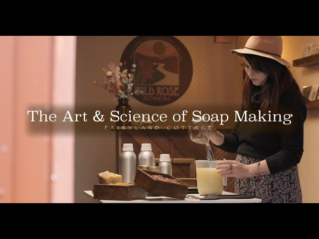 The Art & Science of Soap Making - Fairyland Cottage