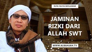Jaminan Rizki dari Allah SWT - Buya Yahya Menjawab