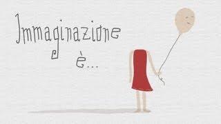 Immaginazione è...