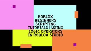 Roblox Beginners Scripting Tutorials | Logic Operators