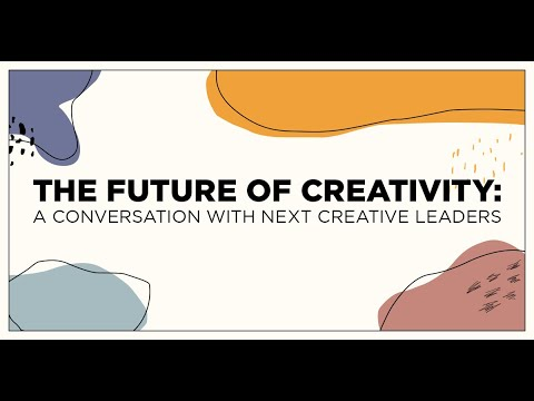 The Future of Creativity: A Conversation With Next Creative Leaders Panel 3