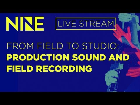 From Field to Studio: Production Sound and Field Recording