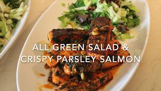 All Green Salad & Crispy Parsley Salmon