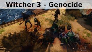 Witcher 3  - Genocide