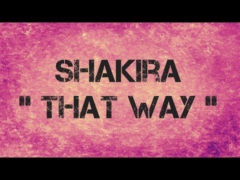 Shakira  -  THAT WAY  -  Lyrics