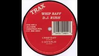 DJ Rush - Whip Raff (Original Mix)