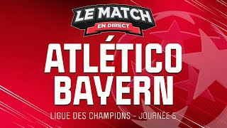 Atlético Madrid Bayern Munich LDC Le Match en direct Football