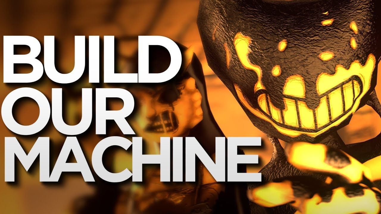 bendy and the ink machine build our machine download mp3