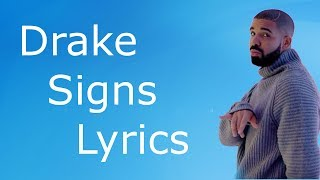 Drake - Signs Lyrics / Lyrics Video