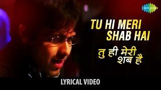 Tu hi Meri Shab hai with lyrics | तू ही मेरी शब् है |Gangster| Emraan Hashmi, Kangana & Shiney Ahuja
