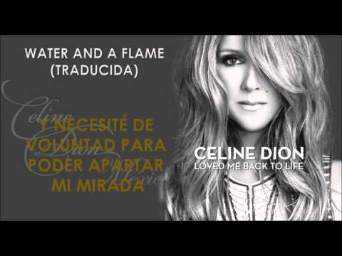 Céline Dion - Water And a Flame [Traducida]