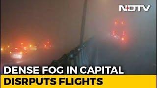 Dense Fog Over Delhi, Several Flights And Trains Delayed