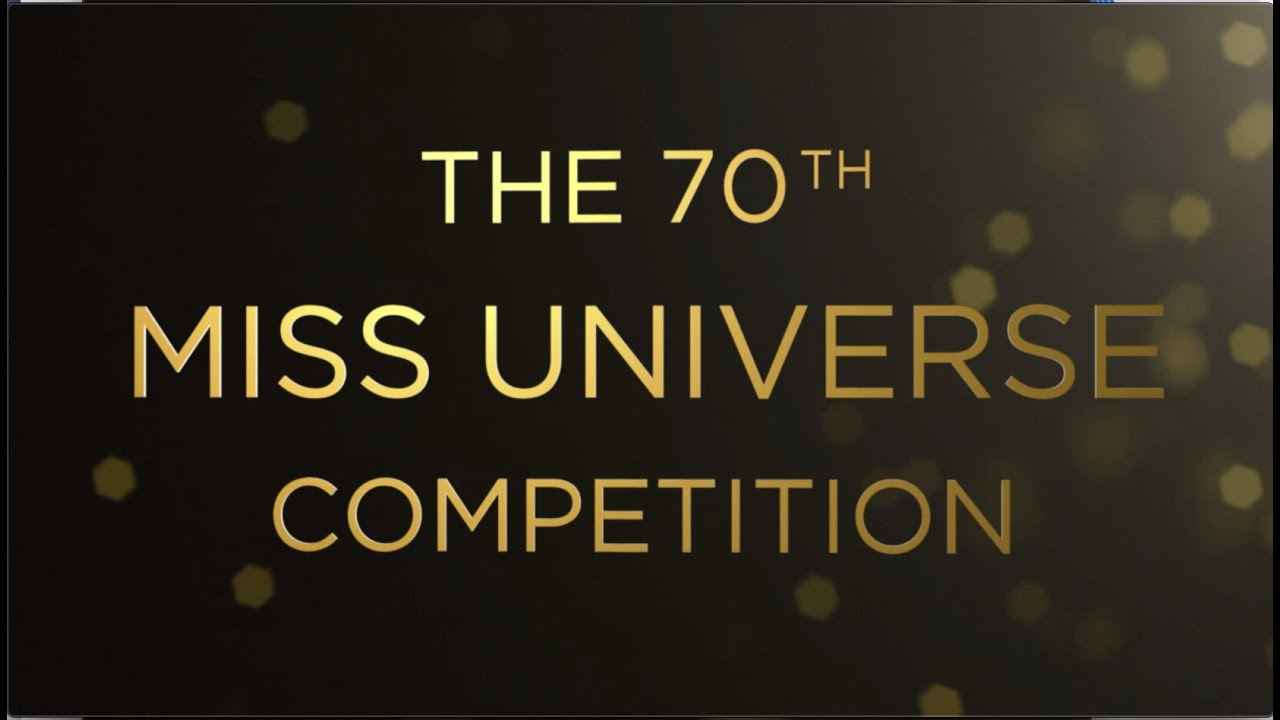 THE 70th MISS UNIVERSE COMPETITION IS IN…