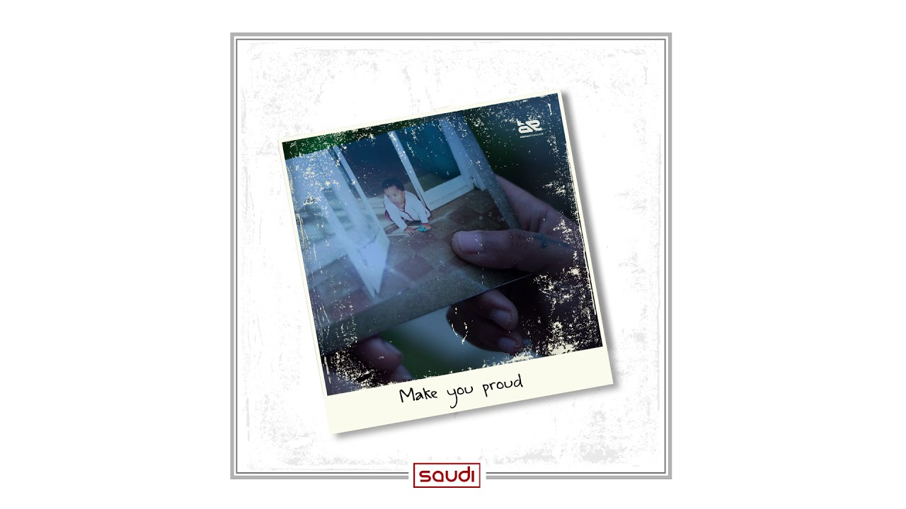 Download Saudi - Make you proud (Official Audio)
